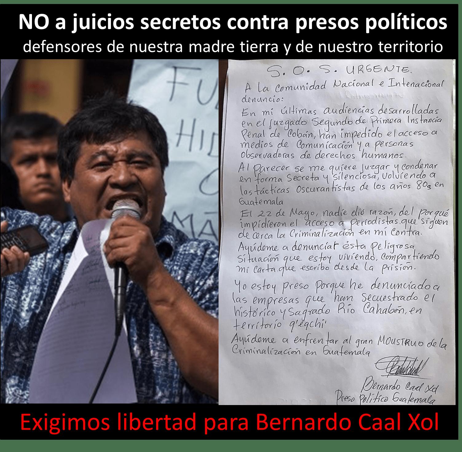 Exigimos libertad para Bernardo Caal Xol, no a los juicios secretos de los presos políticos